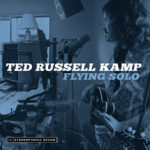 Ted Russell Kamp - Flying Solo